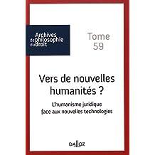 Vers de nouvelles humanités? L'humanisme juridique face aux nouvelles technologies. Tome 59