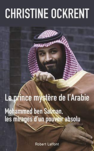 Le Prince mystère de l'Arabie par Christine OCKRENT