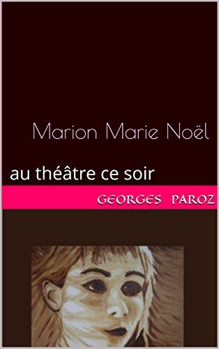 Marion Marie Noël: au théâtre ce soir