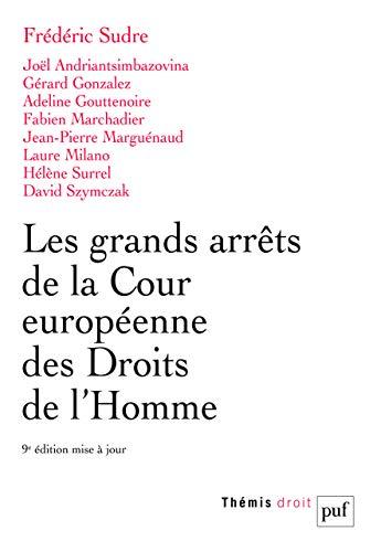 Les Grands Arrets de la Cour Europeenne des Droits de l'Homme par  Sudre Frédéric