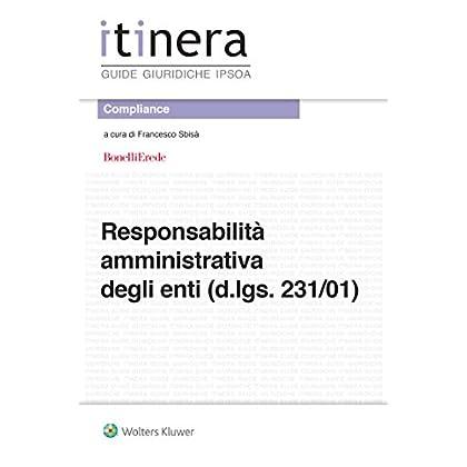 Responsabilità Amministrativa Degli Enti (D.lgs. 231/01) (Itinera. Guide Giuridiche Vol. 20)