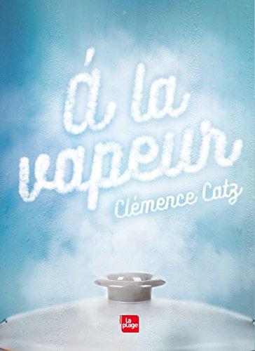 A la vapeur par Clemence Catz