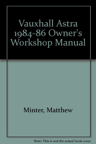 vauxhall-astra-1984-86-owners-workshop-manual