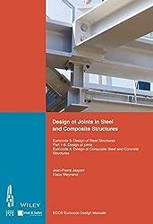 Design of Joints in Steel and Composite Structures: Eurocode 3: Design of Steel Structures. Part 1-8 Design of Joints. Eurocode 4: Design of Composite ... of Joints (Eccs Eurocode Design Manuals)