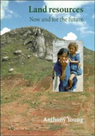 Land Resources: Now and for the Future by Anthony Young (1998-07-30)