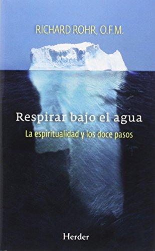 Respirar bajo el agua por O.F.M. Richard Rohr