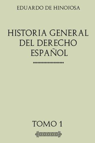 Descargar Libro Historia General del Derecho Español: Tomo I de Eduardo de Hinojosa