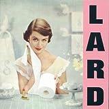 Songtexte von Lard - Pure Chewing Satisfaction