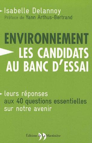 L'environnement : les candidats au banc d'essai