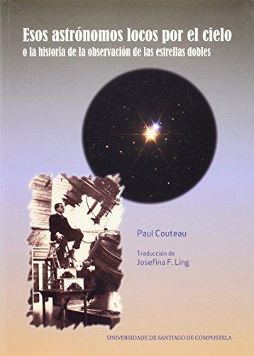 OP/356-Esos astrónomos locos por el cielo o la historia de la observación de las estrellas dobles por Paul Couteau