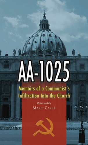 Télécharger AA-1025: The Memoirs of a Communist's infiltration in to the Church (English Edition) Livre PDF Gratuit