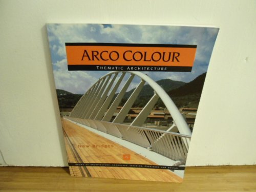 Arco color thematic. new bridges (Arco Colour Collection) por FRANCISCO ASENSIO CERVER