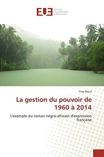 La gestion du pouvoir de 1960 à 2014 par Yves Diouf