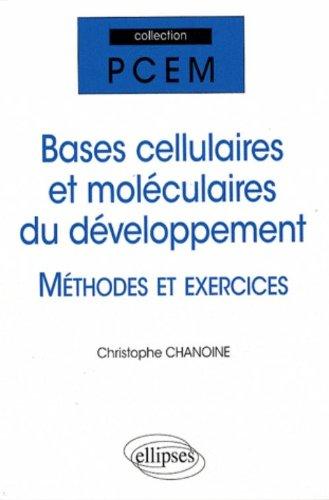 Exercices Sur les Bases Cellulaires & Moleculaires du Developpement par Christophe Chanoine