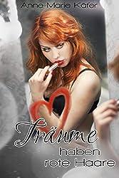 Träume haben rote Haare (German Edition)