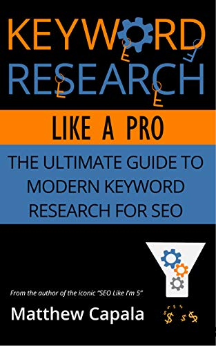 Keyword Research Like a Pro: The Ultimate Guide to Modern Keyword Research for SEO (English Edition)