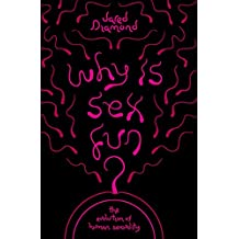 Why Is Sex Fun?: The Evolution Of Human Sexuality (SCIENCE MASTERS) by Jared Diamond (5-Mar-2015) Paperback