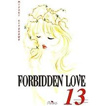 Forbidden Love, Tome 13 :