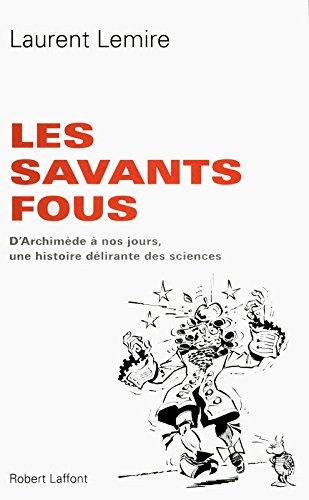 Les Savants fous par Laurent LEMIRE