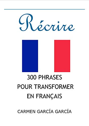 300 Phrases pour récrire en Français (French Edition) eBook ...