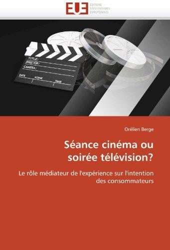 Séance cinéma ou soirée télévision?: Le rôle médiateur de l'expérience sur l'intention des consommateurs (Omn.Univ.Europ.)