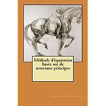 Methode d'equitation basee sur de nouveaux principes