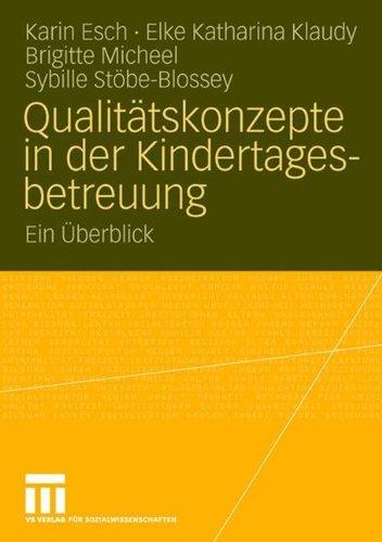 Qualitätskonzepte in der Kindertagesbetreuung: Ein Überblick -