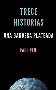 Trece historias: Una bandera plateada par Paul Pen