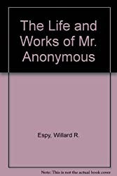 The Life and Works of Mr. Anonymous