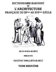 Dictionnaire Raisonné De L'architecture Française Du Xie Au Xvie Siècle