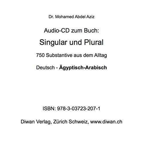 Audio CD zum Buch: Singular und Plural: 750 Substantive aus dem Alltag Deutsch/Lautschrift/Ägyptisch-Arabisch