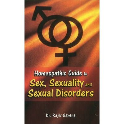 Homeopathic Guide to Sex, Sexuality & Sexual Disorders (Paperback) - Common