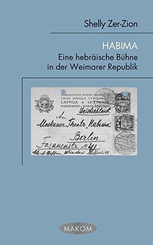 Habima: Eine hebräische Bühne in der Weimarer Republik (Makom)