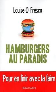 Hamburgers au paradis par Louise O. Fresco