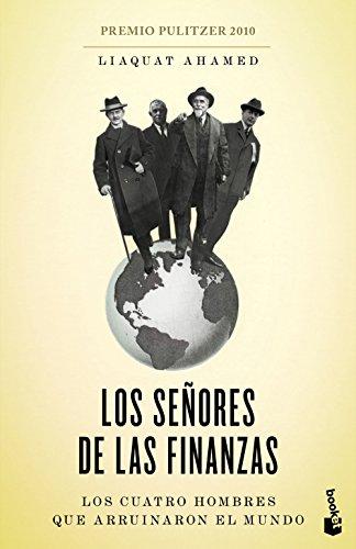 Los señores de las finanzas: Los cuatro hombres que arruinaron el mundo (Divulgación) por Liaquat Ahamed