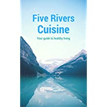 FIVE RIVERS CUISINE (English Edition)