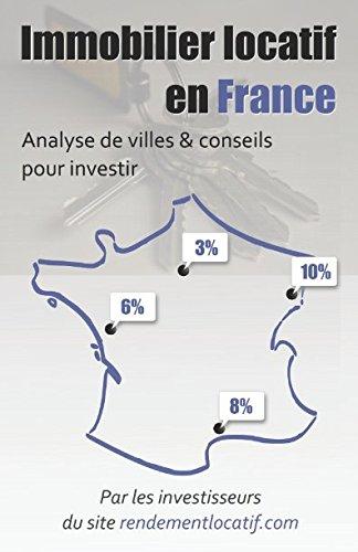 Immobilier locatif en France: Analyse de villes & conseils pour investir par Rendement Locatif