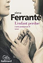 L'amie prodigieuse - Tome 4 - L'enfant perdue de Elena Ferrante