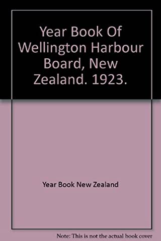 Year Book Of Wellington Harbour Board, New Zealand. 1923.