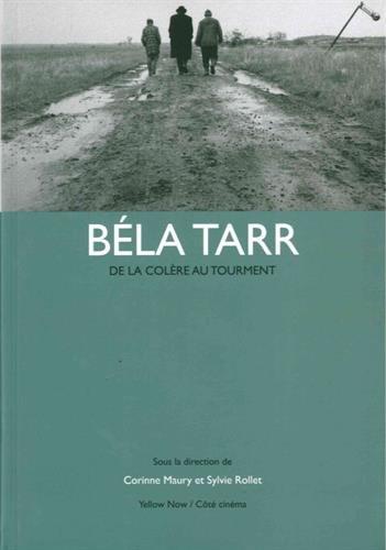 Béla Tarr : De la colère au tourment par Collectif