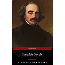 Nathaniel Hawthorne: The Complete Novels (Manor Books) (The Greatest Writers of All Time) (English Edition)