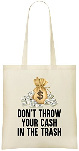 Werfen Sie nicht Ihr Geld in den Papierkorb - Don't Throw Your Cash In The Trash Custom Printed Shopping Grocery Tote Bag 100% Soft Cotton Eco-Friendly & Stylish Handbag For Everyday Use Custom -