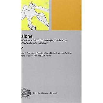 Psiche. Dizionario Storico Di Psicologia, Psichiatria, Psicoanalisi, Neuroscienze: 2