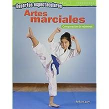 Deportes Espectaculares: Artes Marciales: Comparacion de Numeros (Spectacular Sports: Martial Arts: Comparing Numbers) (Spanish Version) (Grade (Deportes espectaculares / Spectacular Sports)
