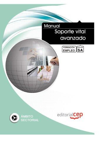 Manual Soporte vital avanzado. Formación para el empleo (Formacion Empleo Sectorial) por ICB Editores