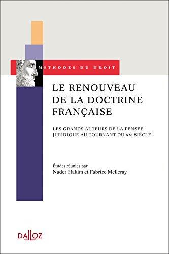 Le renouveau de la doctrine française - 1ère édition: Les grands auteurs de la pensée juridique au tournant du XXe siècle