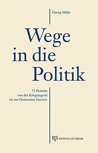 wege-in-die-politik-75-portrats-von-der-kriegsjugend-bis-zur-generation-internet