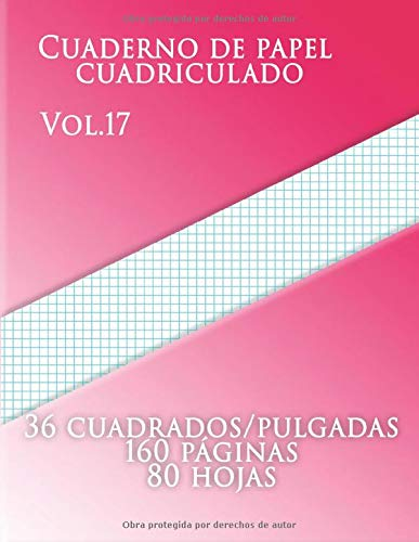 Cuaderno de papel cuadriculado Vol.17, 36 cuadrados/pulgadas,160 paginas,80 hojas: (Grande, 8.5 x 11),6 líneas/Pulgada,Papel cuadriculado con seis ... de tamaño carta tiene seis líneas azul