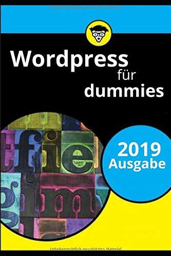WordPress für Dummies: Ein schneller Einstieg für Anfänger 2019