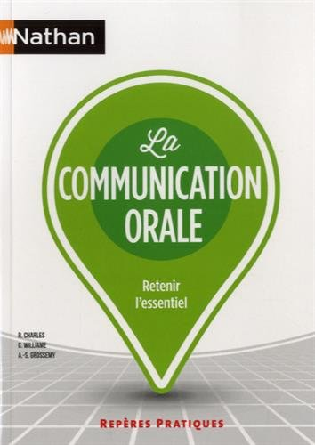La communication orale par René Charles, Christine Williame, Anne-Sophie Grossemy